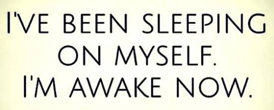 i awake now
